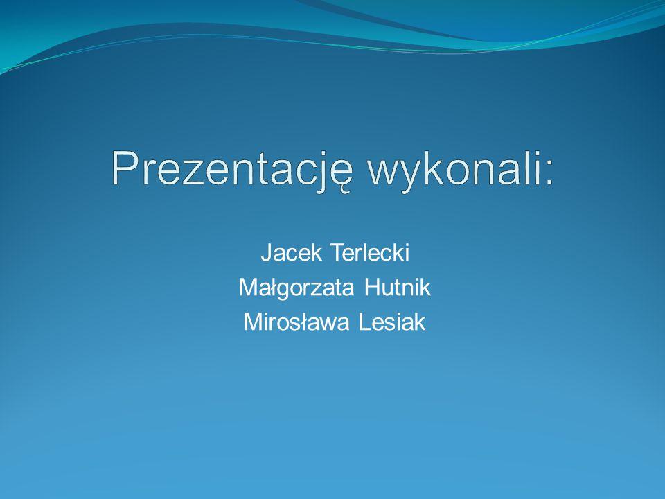 Jacek Terlecki Małgorzata Hutnik Mirosława Lesiak