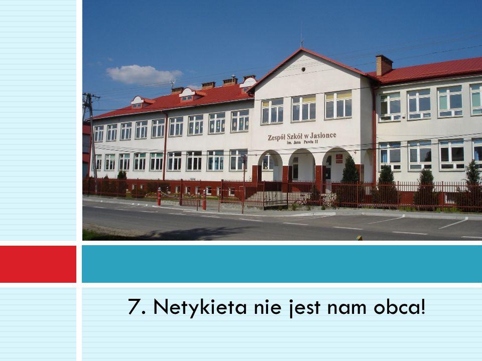 7. Netykieta nie jest nam obca!