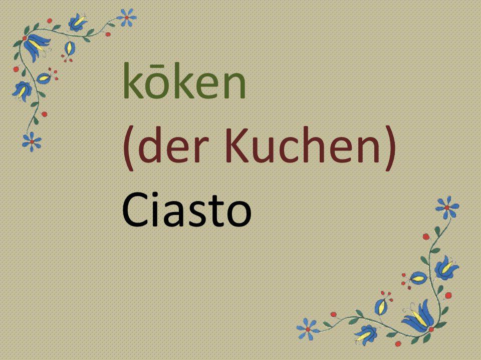 kōken (der Kuchen) Ciasto