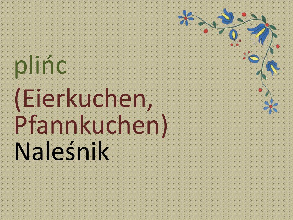 plińc (Eierkuchen, Pfannkuchen) Naleśnik