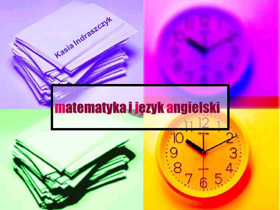 matematyka i język angielski Kasia Indraszczyk