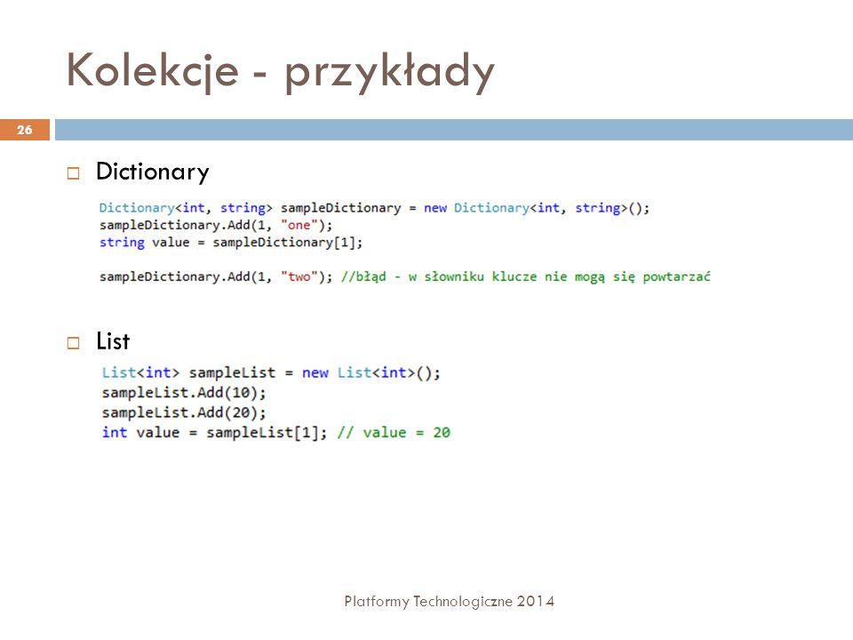 Kolekcje - przykłady  Dictionary  List 26 Platformy Technologiczne 2014
