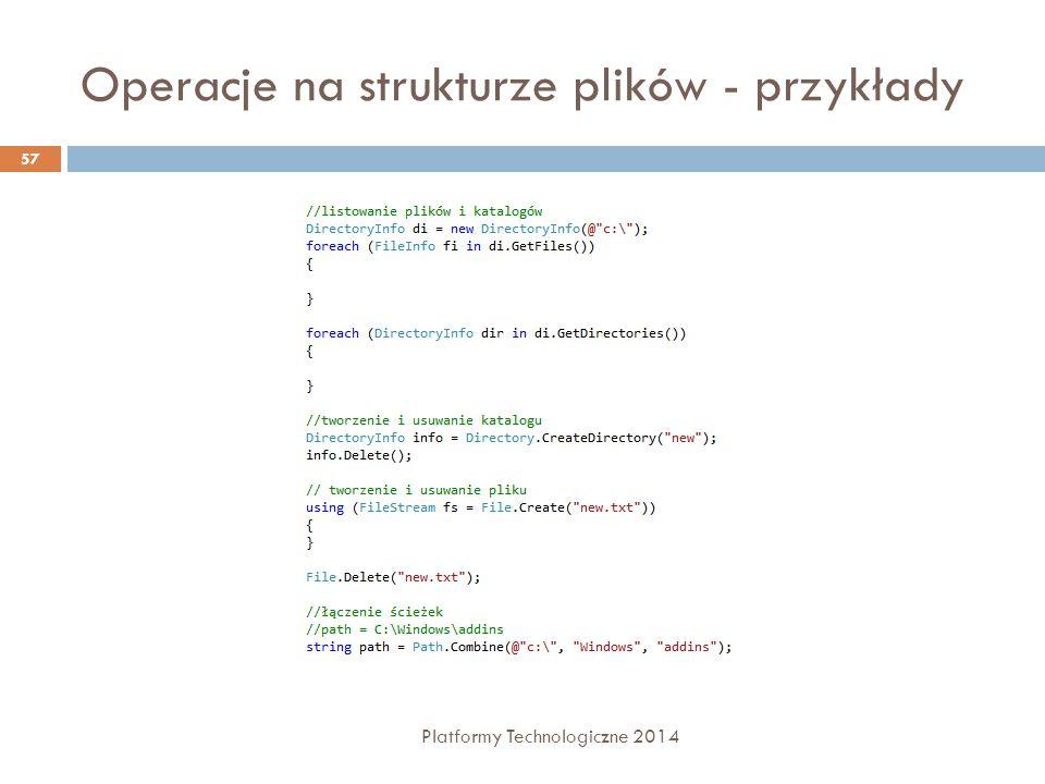 Operacje na strukturze plików - przykłady Platformy Technologiczne 2014 57