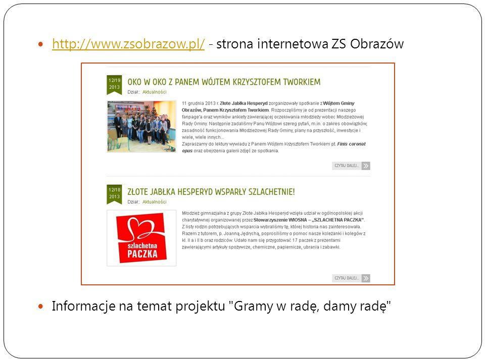 http://www.zsobrazow.pl/ - strona internetowa ZS Obrazów http://www.zsobrazow.pl/ Informacje na temat projektu