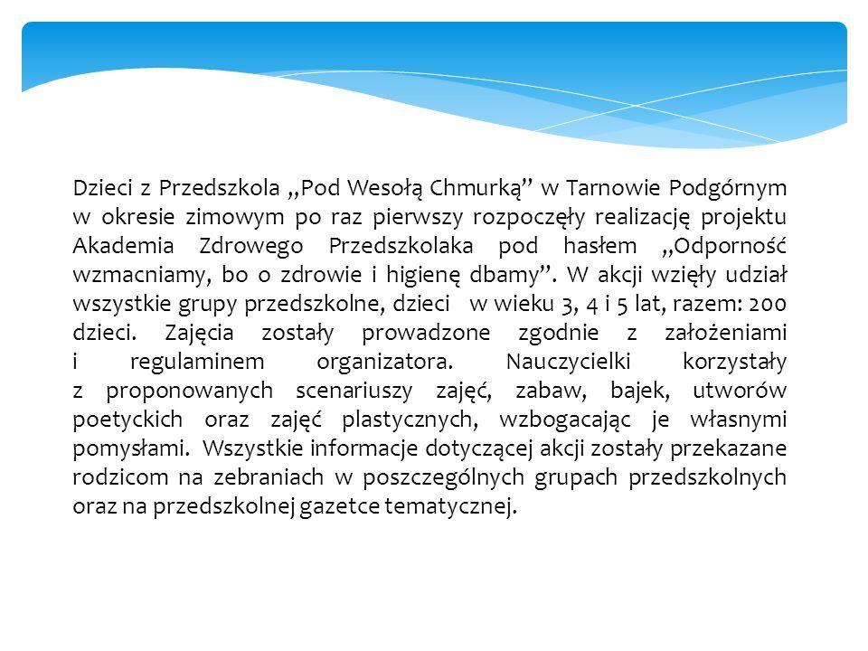 """Dzieci z Przedszkola """"Pod Wesołą Chmurką"""" w Tarnowie Podgórnym w okresie zimowym po raz pierwszy rozpoczęły realizację projektu Akademia Zdrowego Prze"""