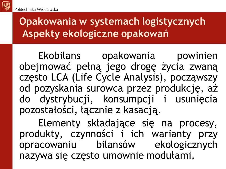 Ekobilans opakowania powinien obejmować pełną jego drogę życia zwaną często LCA (Life Cycle Analysis), począwszy od pozyskania surowca przez produkcję