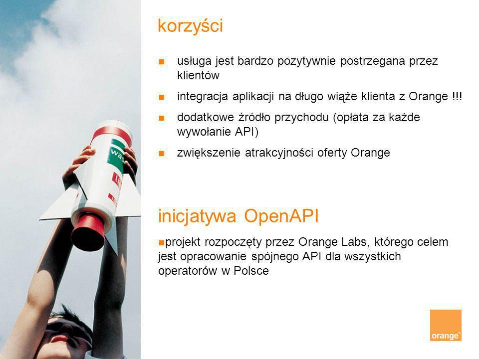 korzyści usługa jest bardzo pozytywnie postrzegana przez klientów integracja aplikacji na długo wiąże klienta z Orange !!! dodatkowe źródło przychodu