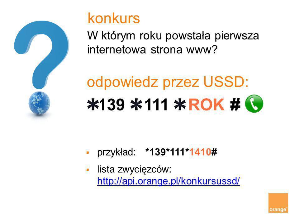 konkurs W którym roku powstała pierwsza internetowa strona www? odpowiedz przez USSD: 139 111 ROK #  przykład: *139*111*1410#  lista zwycięzców: htt