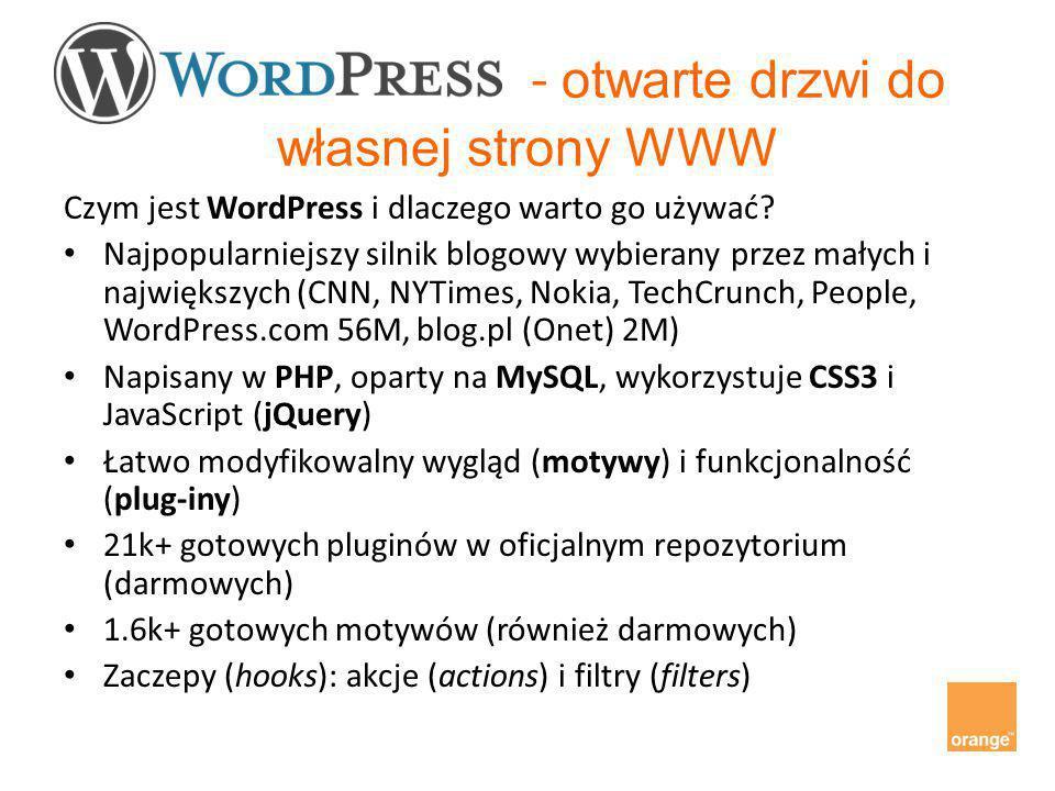 - otwarte drzwi do własnej strony WWW Czym jest WordPress i dlaczego warto go używać? Najpopularniejszy silnik blogowy wybierany przez małych i najwię