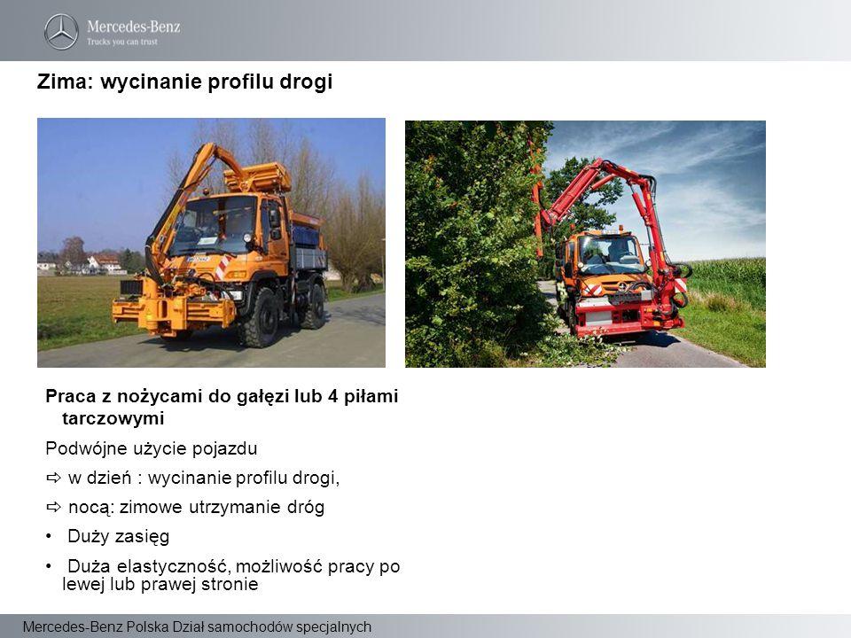 Mercedes-Benz Polska Dział samochodów specjalnych Praca z nożycami do gałęzi lub 4 piłami tarczowymi Podwójne użycie pojazdu  w dzień : wycinanie pro