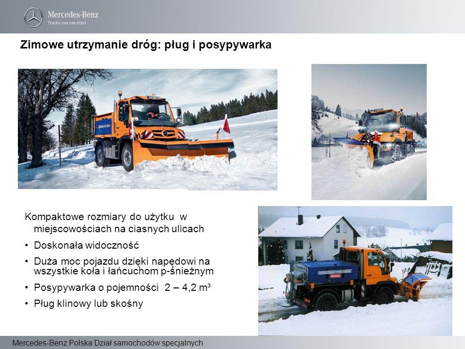 Mercedes-Benz Polska Dział samochodów specjalnych Kompaktowe rozmiary do użytku w miejscowościach na ciasnych ulicach Doskonała widoczność Duża moc po