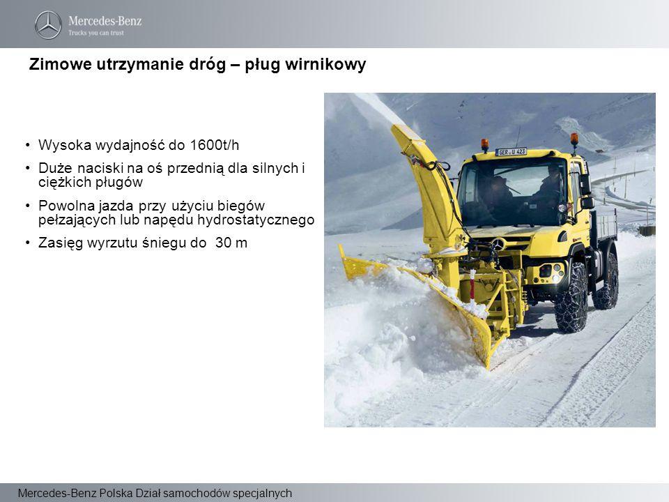 Mercedes-Benz Polska Dział samochodów specjalnych Wysoka wydajność do 1600t/h Duże naciski na oś przednią dla silnych i ciężkich pługów Powolna jazda
