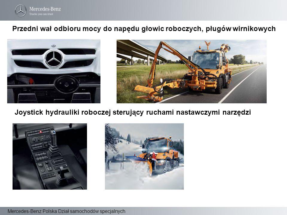 Mercedes-Benz Polska Dział samochodów specjalnych Przedni wał odbioru mocy do napędu głowic roboczych, pługów wirnikowych Joystick hydrauliki roboczej