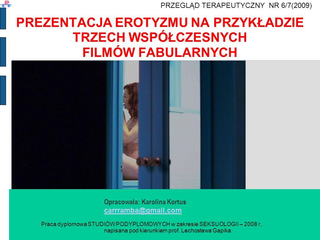 Erotyzm c.d.Erotyzm w owym filmie ukazany jest bardzo dosadnie.