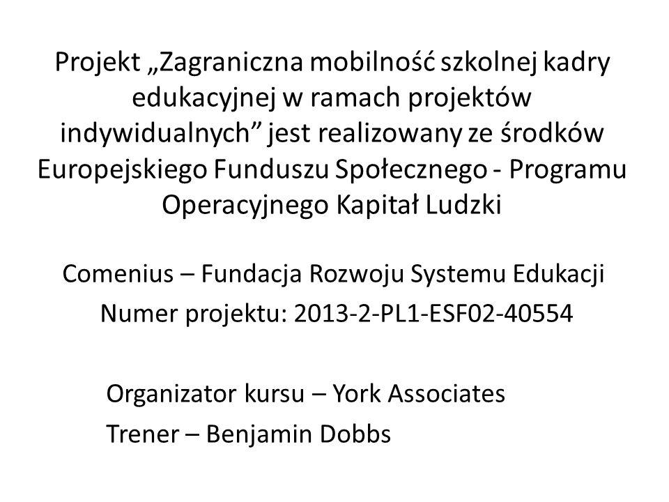 """Projekt """"Zagraniczna mobilność szkolnej kadry edukacyjnej w ramach projektów indywidualnych"""" jest realizowany ze środków Europejskiego Funduszu Społec"""