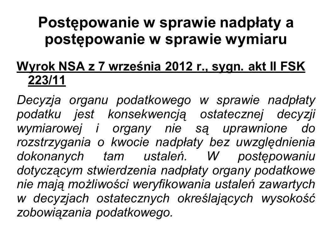 Postępowanie w sprawie nadpłaty a postępowanie w sprawie wymiaru Wyrok NSA z 7 września 2012 r., sygn. akt II FSK 223/11 Decyzja organu podatkowego w