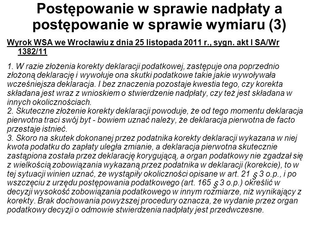 Postępowanie w sprawie nadpłaty a postępowanie w sprawie wymiaru (3) Wyrok WSA we Wrocławiu z dnia 25 listopada 2011 r., sygn. akt I SA/Wr 1382/11 1.