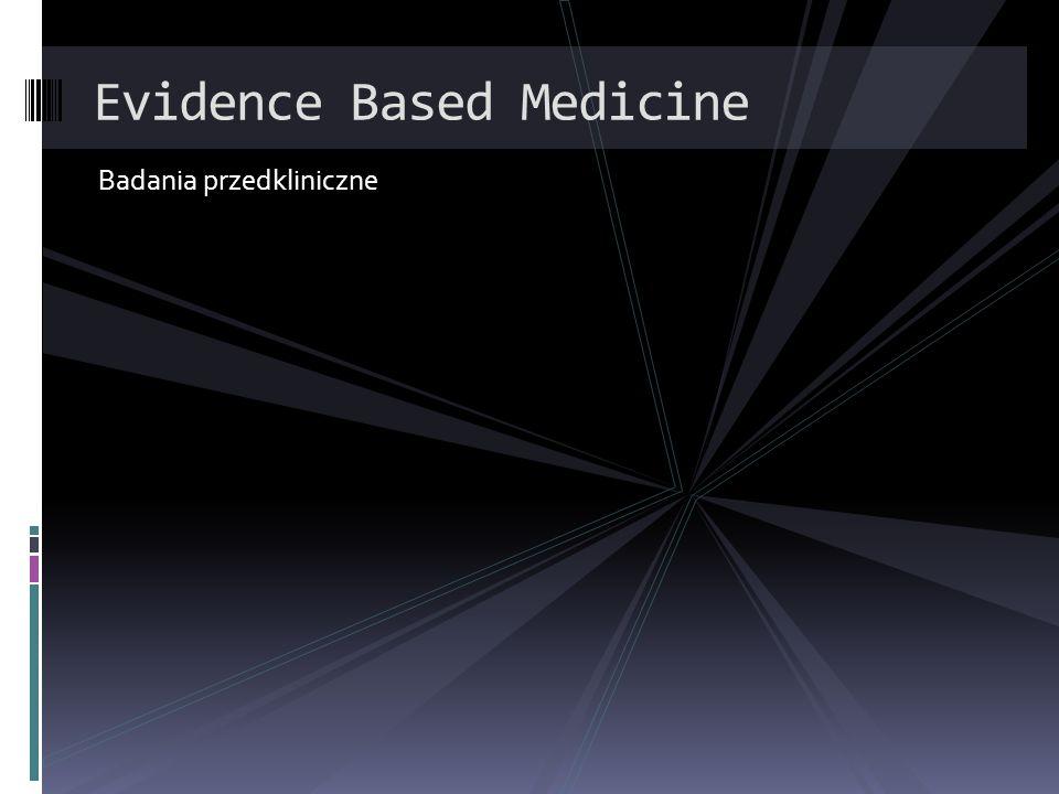 Evidence Based Medicine Badania przedkliniczne