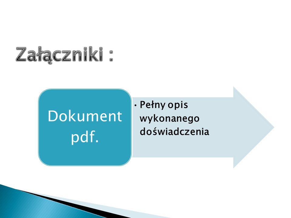 Pełny opis wykonanego doświadczenia Dokument pdf.