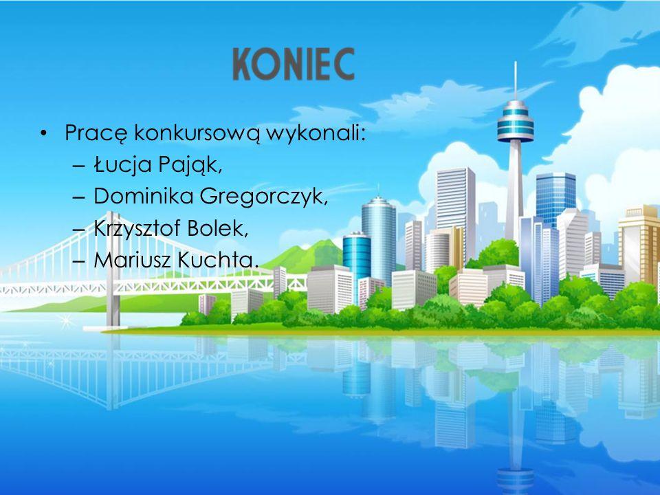 Pracę konkursową wykonali: – Łucja Pająk, – Dominika Gregorczyk, – Krzysztof Bolek, – Mariusz Kuchta.