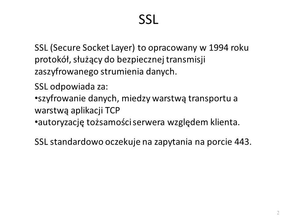 SSL SSL (Secure Socket Layer) to opracowany w 1994 roku protokół, służący do bezpiecznej transmisji zaszyfrowanego strumienia danych. SSL odpowiada za