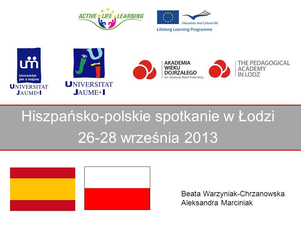 Hiszpańsko-polskie spotkanie w Łodzi 26-28 września 2013 Beata Warzyniak-Chrzanowska Aleksandra Marciniak