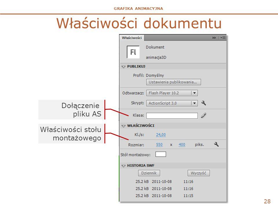 GRAFIKA ANIMACYJNA Właściwości dokumentu 28 Dołączenie pliku AS Właściwości stołu montażowego