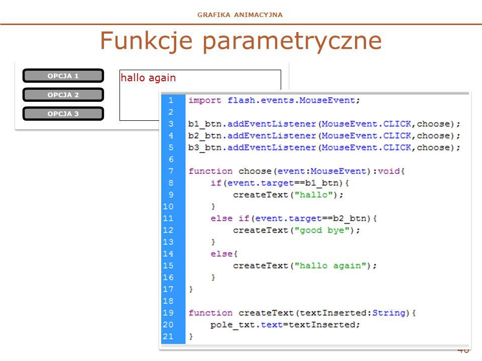 GRAFIKA ANIMACYJNA Funkcje parametryczne 46
