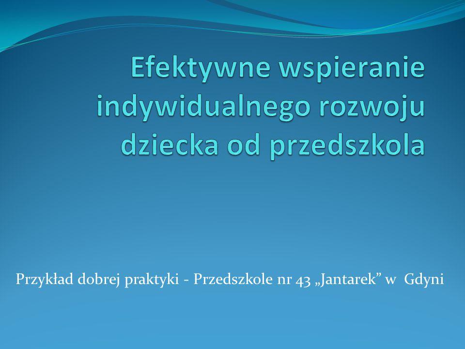 """Przykład dobrej praktyki - Przedszkole nr 43 """"Jantarek"""" w Gdyni"""