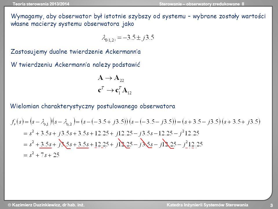 Teoria sterowania 2013/2014Sterowanie – obserwatory zredukowane II  Kazimierz Duzinkiewicz, dr hab.