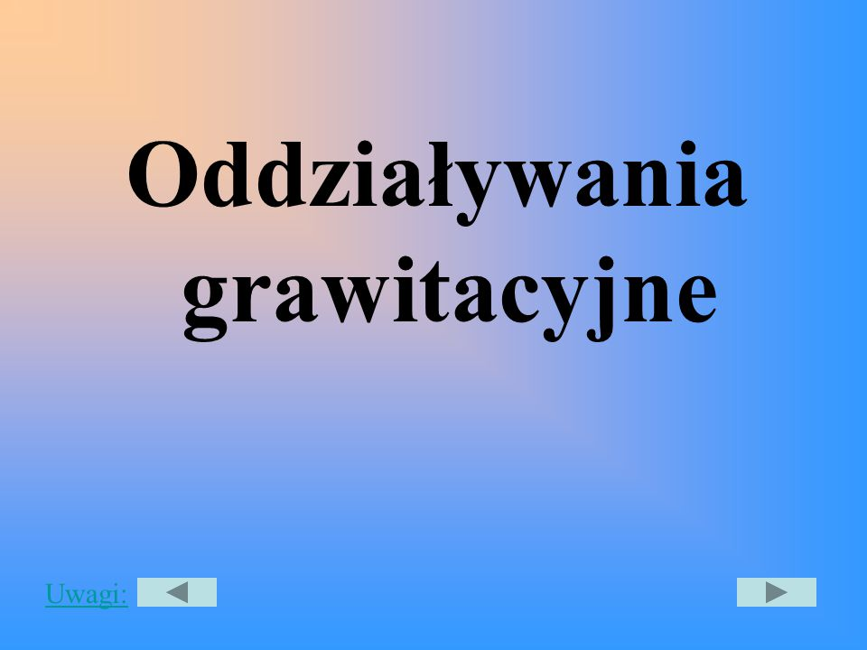 Uwagi: Oddziaływania grawitacyjne