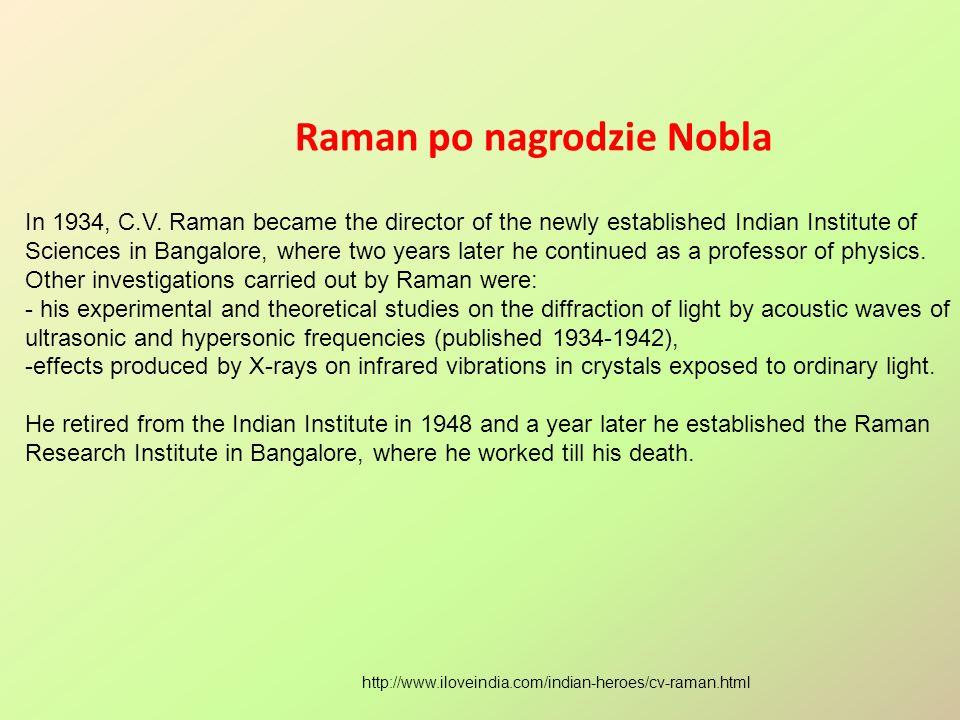Raman po nagrodzie Nobla http://www.iloveindia.com/indian-heroes/cv-raman.html In 1934, C.V.