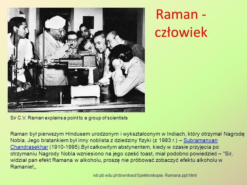 Raman był pierwszym Hindusem urodzonym i wykształconym w Indiach, który otrzymał Nagrodę Nobla. Jego bratankiem był inny noblista z dziedziny fizyki (