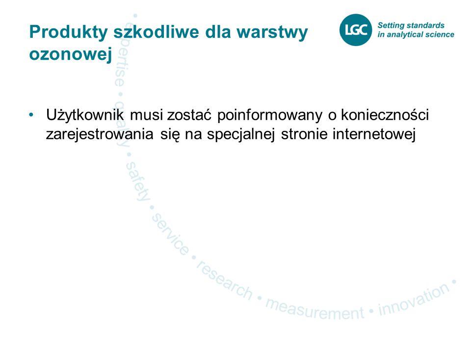 Produkty szkodliwe dla warstwy ozonowej Użytkownik musi zostać poinformowany o konieczności zarejestrowania się na specjalnej stronie internetowej