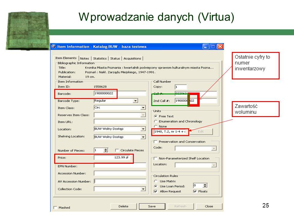 Wprowadzanie danych (Virtua) Zawartość woluminu Ostatnie cyfry to numer inwentarzowy 25
