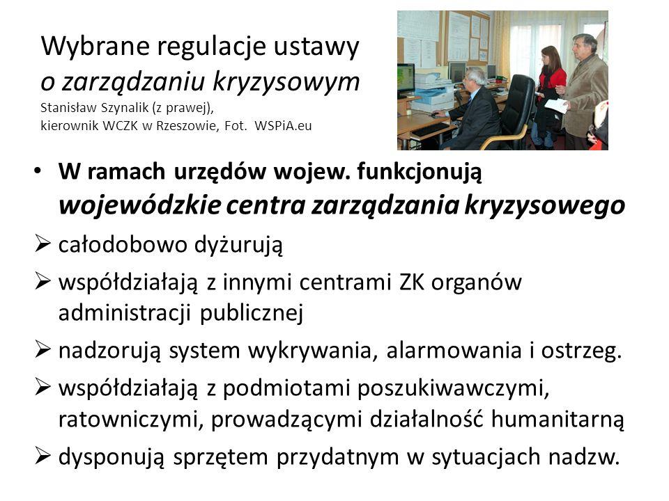 Wybrane regulacje ustawy o zarządzaniu kryzysowym Stanisław Szynalik (z prawej), kierownik WCZK w Rzeszowie, Fot. WSPiA.eu W ramach urzędów wojew. fun
