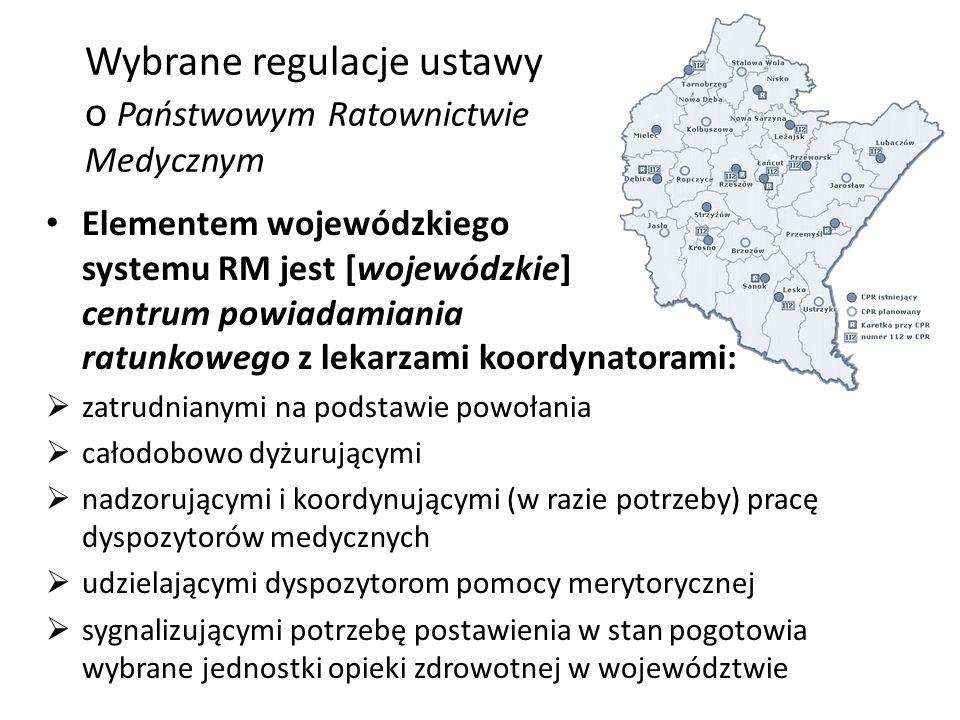 Wybrane regulacje ustawy o Państwowym Ratownictwie Medycznym Elementem wojewódzkiego systemu RM jest [wojewódzkie] centrum powiadamiania ratunkowego z
