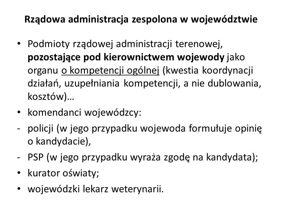 Rządowa administracja zespolona w województwie Podmioty rządowej administracji terenowej, pozostające pod kierownictwem wojewody jako organu o kompete