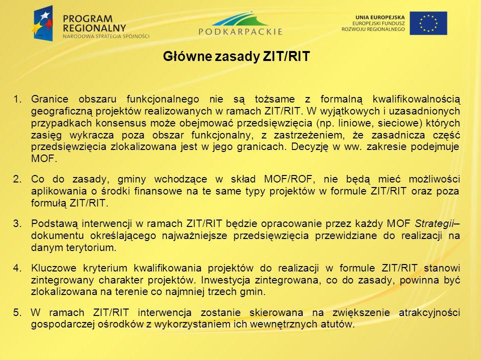 Główne zasady ZIT/RIT 1.Granice obszaru funkcjonalnego nie są tożsame z formalną kwalifikowalnością geograficzną projektów realizowanych w ramach ZIT/