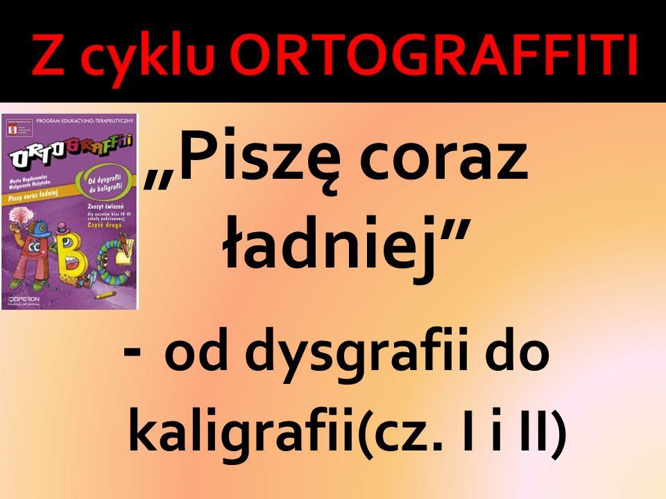 """""""Piszę coraz ładniej"""" - od dysgrafii do kaligrafii(cz. I i II)"""
