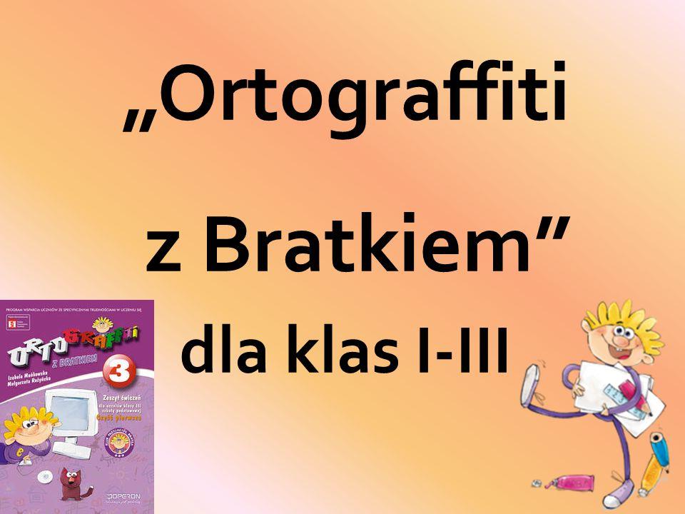 """""""Ortograffiti z Bratkiem"""" dla klas I-III"""
