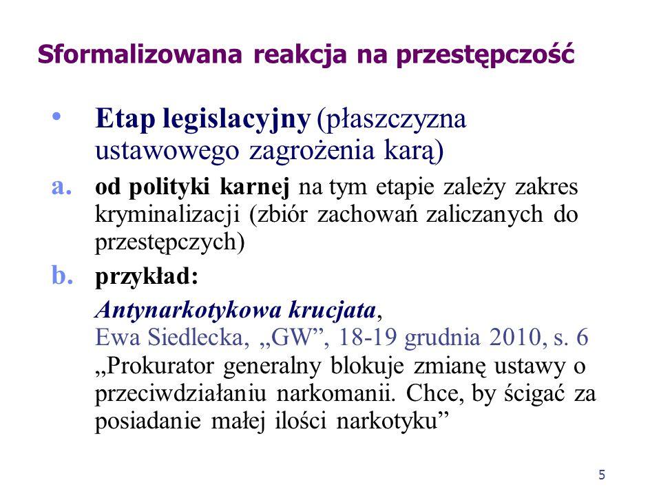 5 Etap legislacyjny (płaszczyzna ustawowego zagrożenia karą) a.