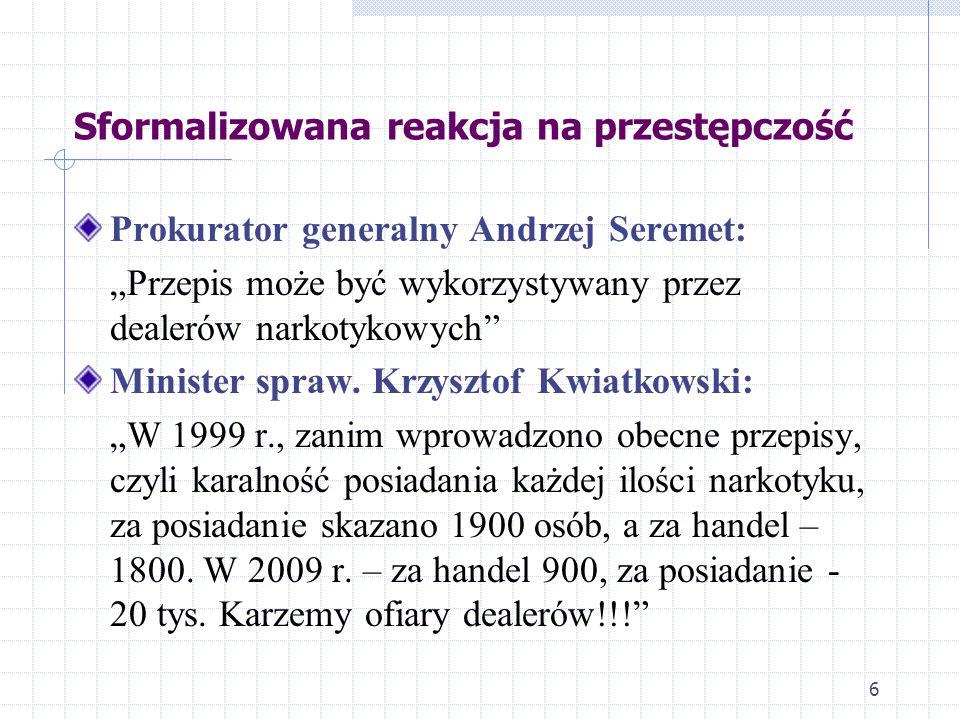 """6 Prokurator generalny Andrzej Seremet: """"Przepis może być wykorzystywany przez dealerów narkotykowych Minister spraw."""