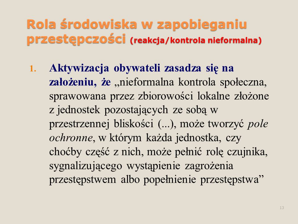 12 Cele stosowania sankcji prawnokarnych (polityka karna) 1. sprawiedliwościowy (zaspokojenie społecznego poczucia sprawiedliwości) 2. ogólnoprewencyj