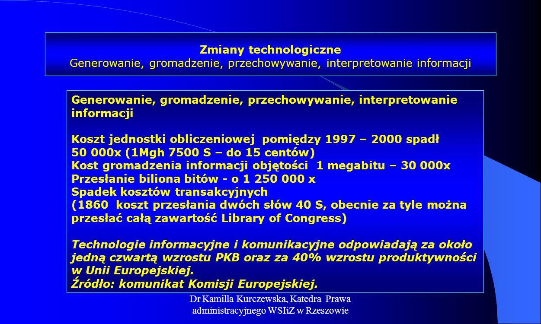 Dr Kamilla Kurczewska, Katedra Prawa administracyjnego WSIiZ w Rzeszowie Generowanie, gromadzenie, przechowywanie, interpretowanie informacji Koszt je