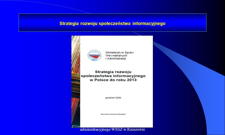 Dr Kamilla Kurczewska, Katedra Prawa administracyjnego WSIiZ w Rzeszowie Strategia rozwoju społeczeństwa informacyjnego