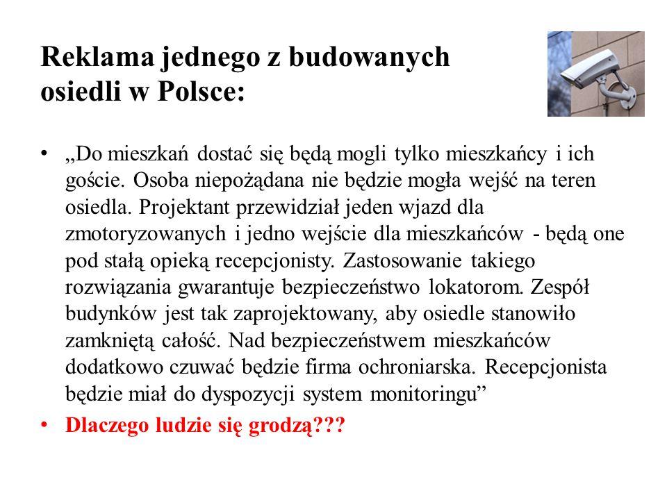 """Reklama jednego z budowanych osiedli w Polsce: """"Do mieszkań dostać się będą mogli tylko mieszkańcy i ich goście. Osoba niepożądana nie będzie mogła we"""
