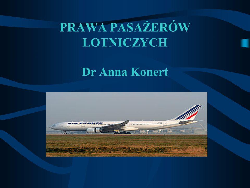 PRAWA PASAŻERÓW LOTNICZYCH Dr Anna Konert