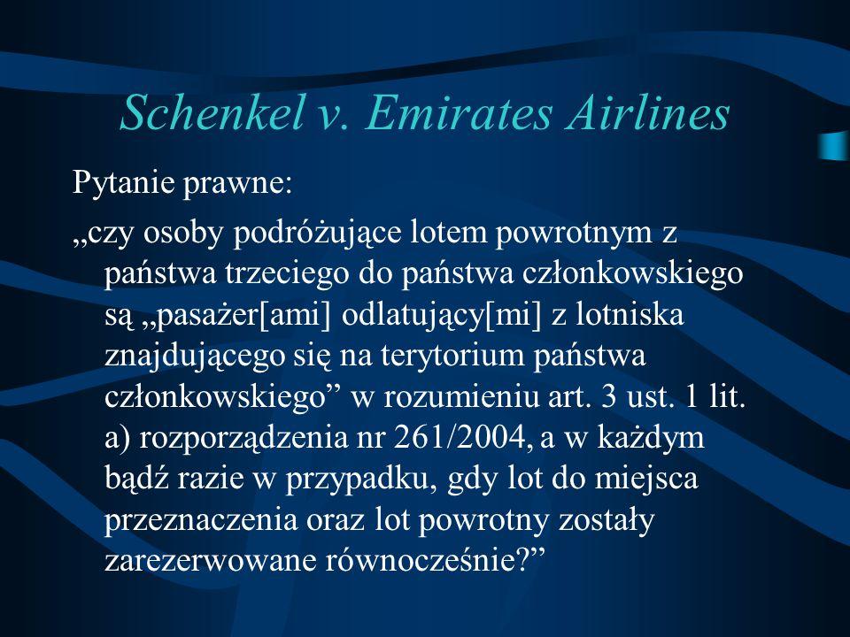 """Schenkel v. Emirates Airlines Pytanie prawne: """"czy osoby podróżujące lotem powrotnym z państwa trzeciego do państwa członkowskiego są """"pasażer[ami] od"""