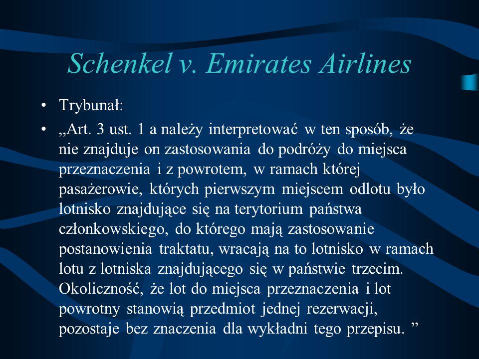 """Schenkel v. Emirates Airlines Trybunał: """"Art. 3 ust. 1 a należy interpretować w ten sposób, że nie znajduje on zastosowania do podróży do miejsca prze"""